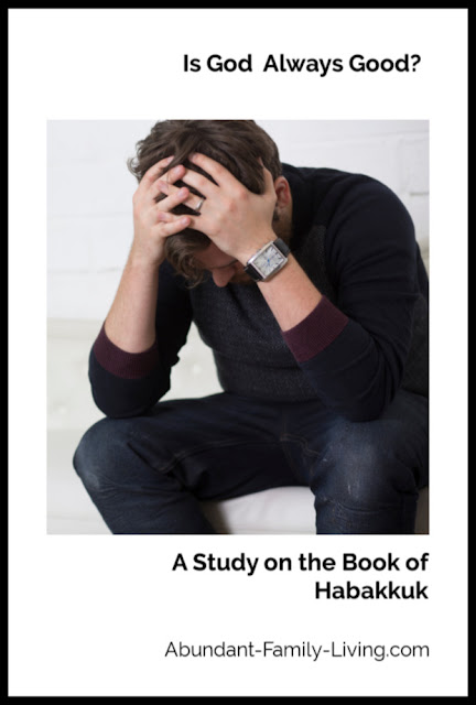 Is God Aways Good?  A Study on the Book of Habakkuk