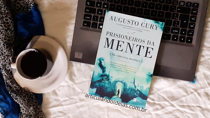 Resenha | Prisioneiros da mente: Os cárceres mentais – Augusto Cury