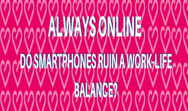 Always Online: Do Smartphones Ruin a Work-life Balance? #infographic