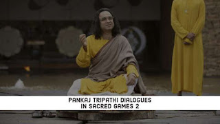 Pankaj Tripathi Dialogues in Sacred Games 2