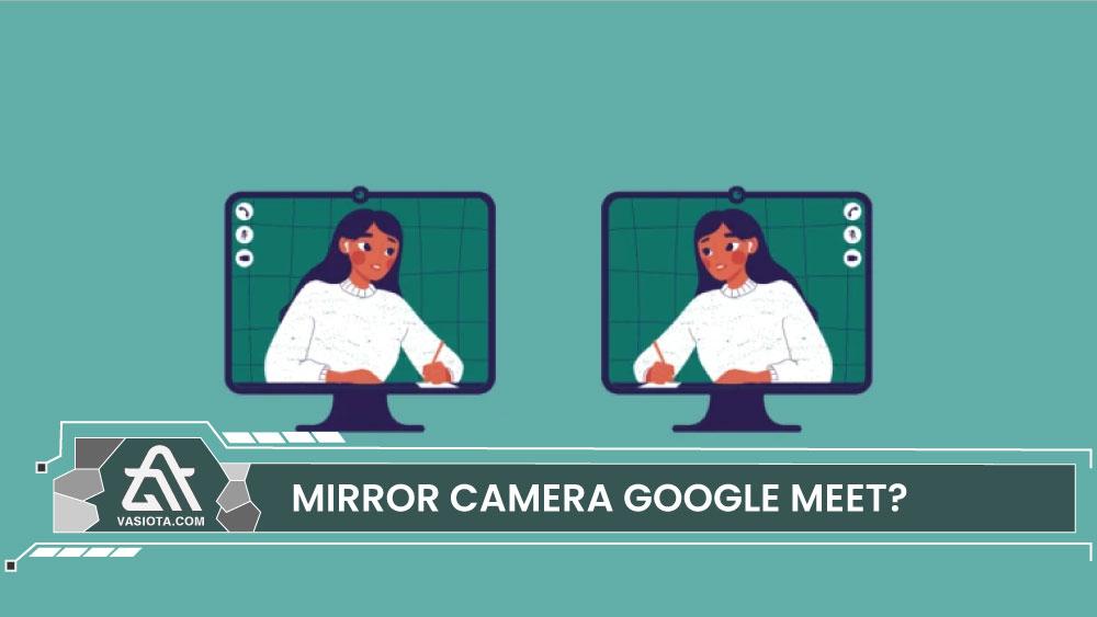 Cara Mengatasi Kamera Terbalik Google Meet