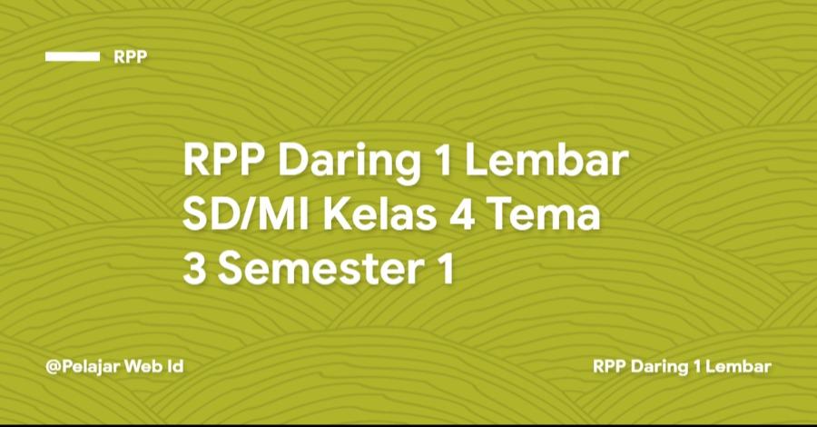 Download RPP Daring 1 Lembar SD/MI Kelas 4 Tema 3 Semester 1