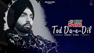 Tod Da E Dil By Ammy Virk - Lyrics