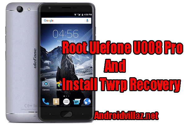 MTK6737] How To Root Ulefone U008 Pro And Install Twrp Recovery