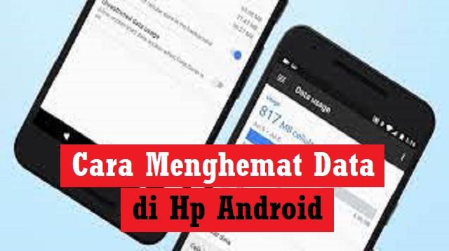 Cara Menghemat Data di HP Android