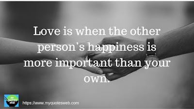 Love is when the other person's | short love quotes