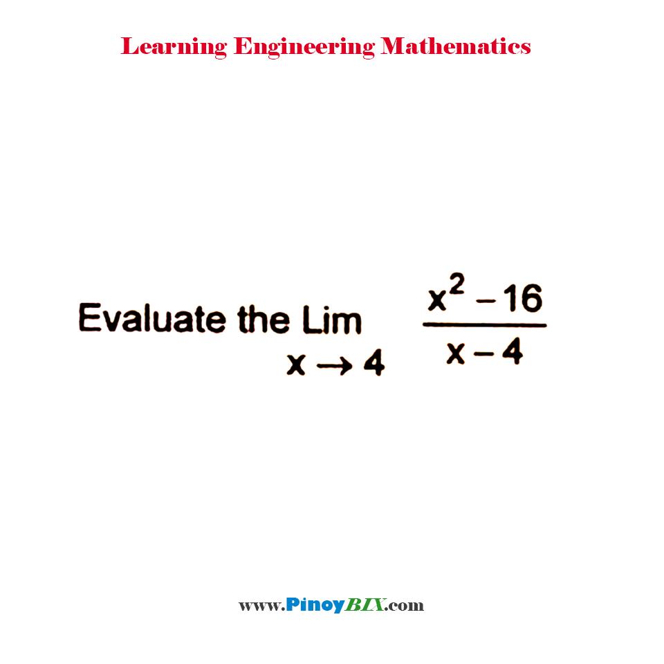 Evaluate:   lim┬(x→4)〖(x^2- 16)/(x-4)〗