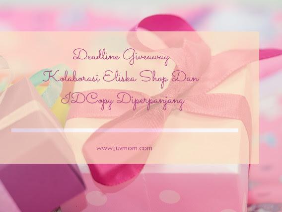 Deadline Giveaway Kolaborasi Eliska Shop Dan IDCopy Diperpanjang