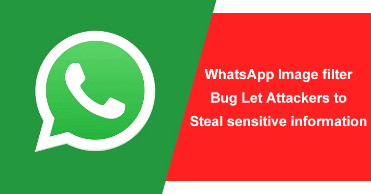 WhatsApp Image Filter Bug Let Hackers to Steal Sensitive Data