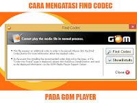 Cara Mengatasi Find Codec pada GOM Player dengan Mudah