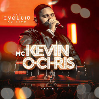 Capa CD Evoluiu Parte 2 – MC Kevin o Chris (2019)