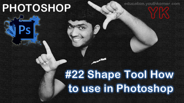 #22 Shape Tool How to use in Photoshop