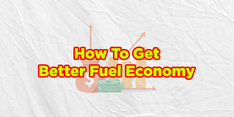 how to get better fuel economy