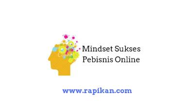 Mindset yang Harus Dimiliki Pebisnis Online agar Sukses