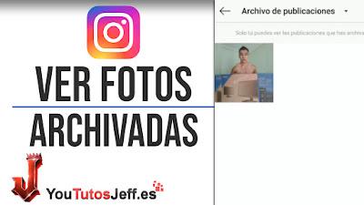 Ver Fotos Archivadas en Instagram - Trucos Instagram