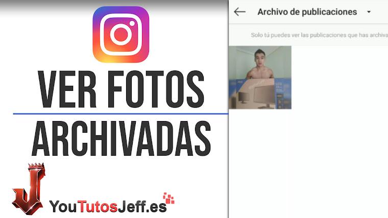 Ver Fotos Archivadas en Instagram 2019