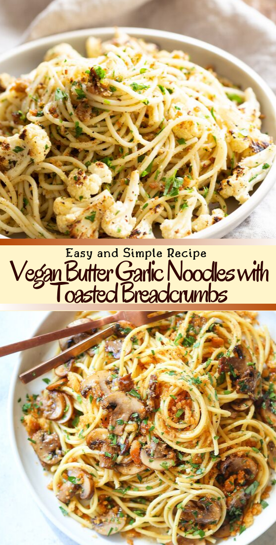 Vegan Butter Garlic Noodles with Toasted Breadcrumbs #vegan #vegetarian #soup #breakfast #lunch