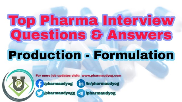 Top Pharma Interview Questions & Answers | Production-Formulation | Part-1 | Pharma Jobs