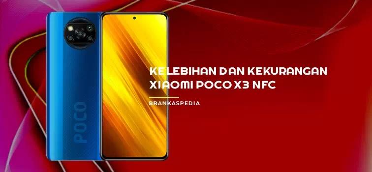 Kelebihan dan Kekurangan Xiaomi POCO X3 NFC