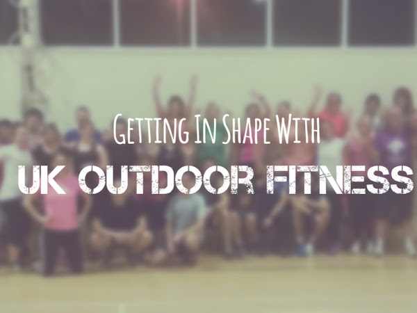 GETTING INTO SHAPE WITH UK OUTDOOR FITNESS