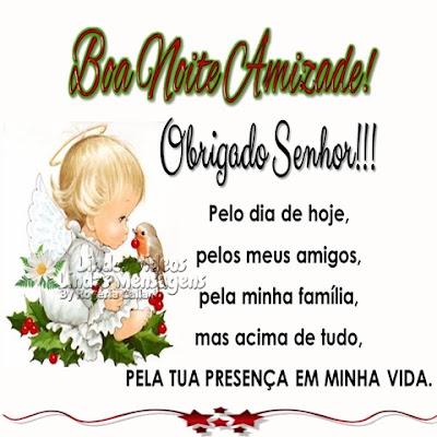 Boa Noite Amizade! Obrigado Senhor!!! Pelo dia de hoje, pelos meus amigos, pela minha família, mas acima de tudo, PELA TUA PRESENÇA EM MINHA VIDA.