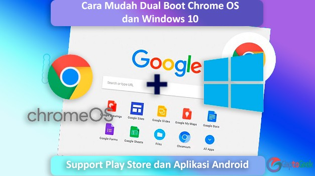 Cara Install/Dual boot Chrome OS dan Windows 10  (Mendukung Play Store)