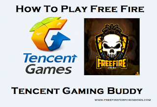 How To Play Free Fire On Tencent Gaming Buddy
