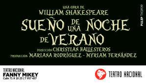 Sueño Una Noche De Verano | Teatro Nacional Fanny Mikey