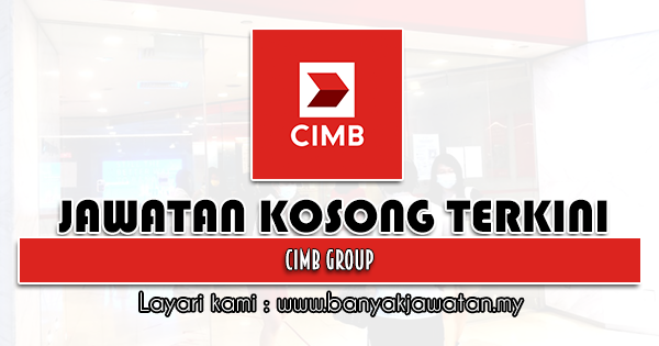 Jawatan Kosong 2021 di CIMB Group