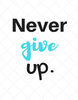 "Free ""Never Give Up"" printable"