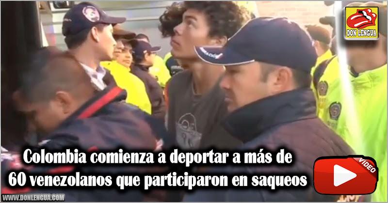 Colombia comienza a deportar a más de 60 venezolanos que participaron en saqueos