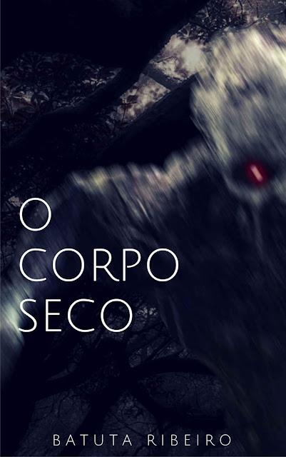 O Corpo Seco - Batuta Ribeiro