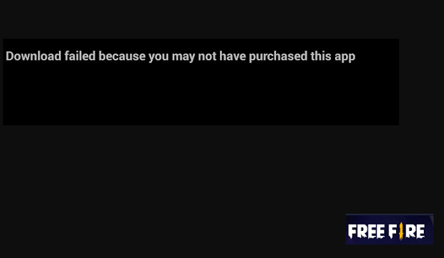 """Cara Memperbaiki  Error """"Download Failed you may not have purchased this App"""" di garena free fire."""