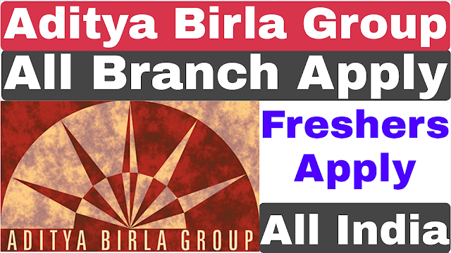 Aditya Birla Group Freshers Recruitment 2019 For Various Post | Private Job B-tech