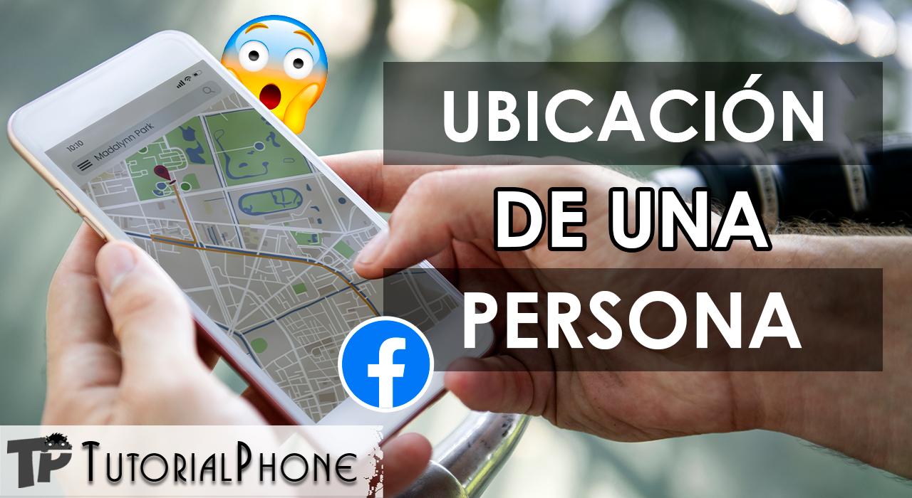 cómo saber la ubicación de alguien desde Facebook