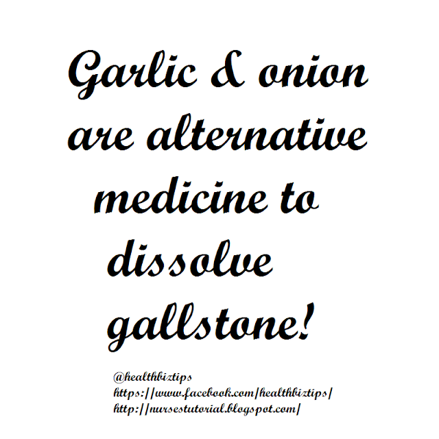 Garlic and onion are alternative medicine to dissolve gallstones!
