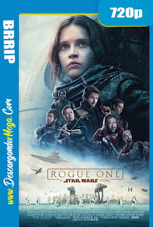 Rogue One Una historia de Star Wars (2016) HD [720p] Latino-Ingles