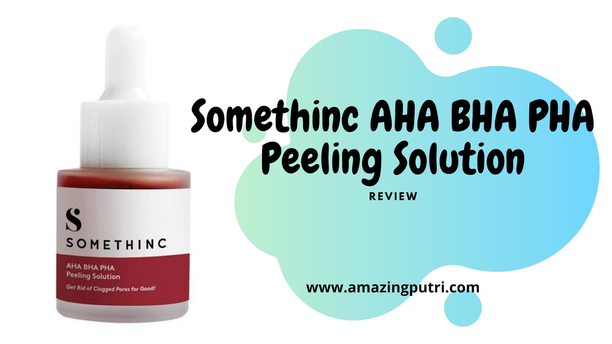 Review Somethinc AHA BHA PHA Peeling Solution