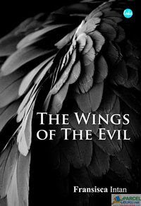 The Wings of the Evil by Fransisca Intan Pdf