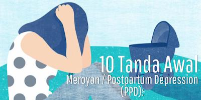 10 Tanda Awal Meroyan / Postpartum Depression (PPD)