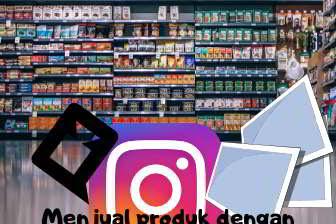 Menjual produk mudah manfaatkan saja Instagram dengan foto dan vidio