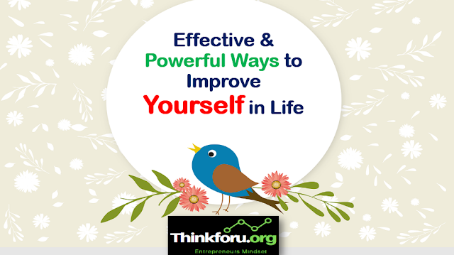 ways to improve yourself,how to improve yourself,ways to improve,how to improve your lifestyle how to better your life how can i improve my life things to do to improve your life