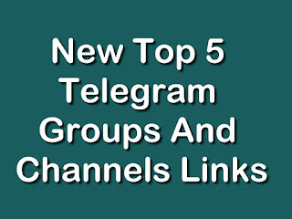 New Top 5 Telegram Groups And Channels Links