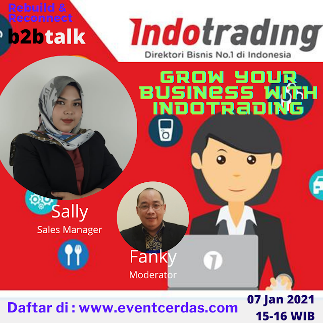 B2BTALK : GROW YOUR BUSINESS WITH INDOTRADING. 7 Jan 2021