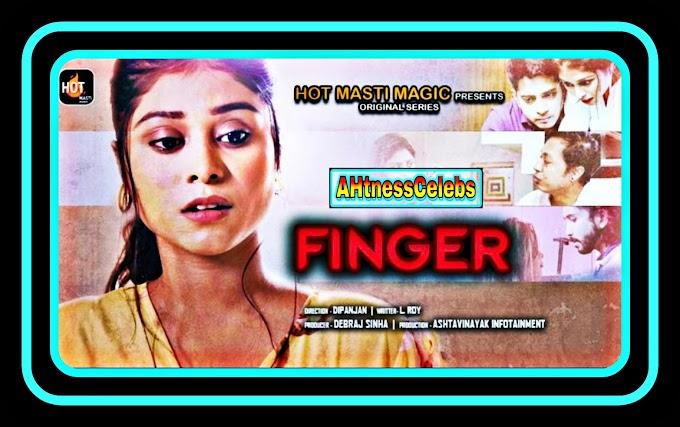 Finger Master (2021) - HotMasti Hindi Hot Web Series (S01E01)