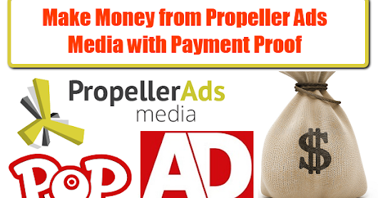 Earn Money from Propeller Ads Media with Payment Proof