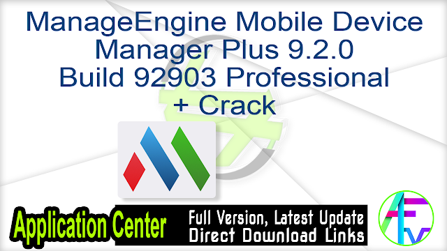 ManageEngine Mobile Device Manager Plus 9.2.0 Build 92903 Professional + Crack