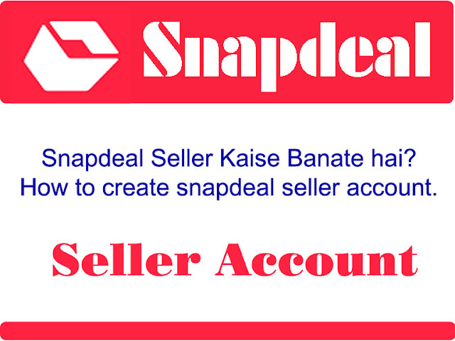 Snapdeal seller account,How to create snapdeal seller account