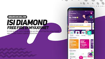 Cara Isi Diamond Free Fire melalui AXISnet, dijamin Murah