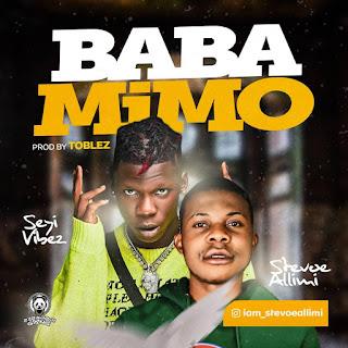 DOWNLOAD MP3: Stevoe Allimi Ft. Seyi Vibez – Baba Mimo